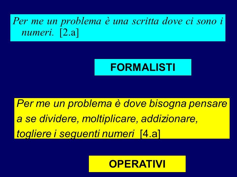 Per me un problema è una scritta dove ci sono i numeri. [2.a]